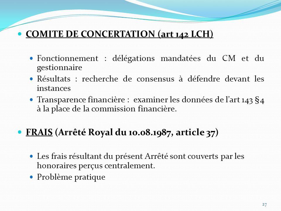 COMITE DE CONCERTATION (art 142 LCH) Fonctionnement : délégations mandatées du CM et du gestionnaire Résultats : recherche de consensus à défendre dev