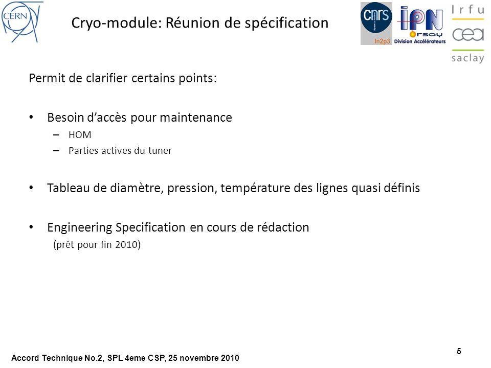 6 Planning Accord Technique No.2, SPL 4eme CSP, 25 novembre 2010 Revue de conception préliminaire Revue de conception de détail Début dassemblage au CERN