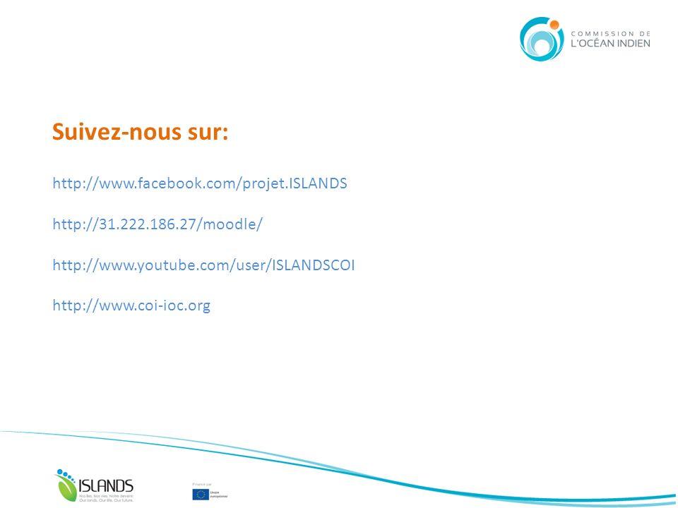 http://www.facebook.com/projet.ISLANDS http://31.222.186.27/moodle/ http://www.youtube.com/user/ISLANDSCOI http://www.coi-ioc.org Suivez-nous sur: