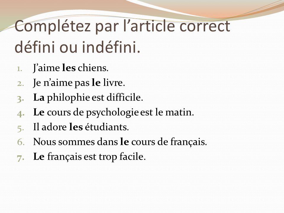 Complétez par larticle correct défini ou indéfini.