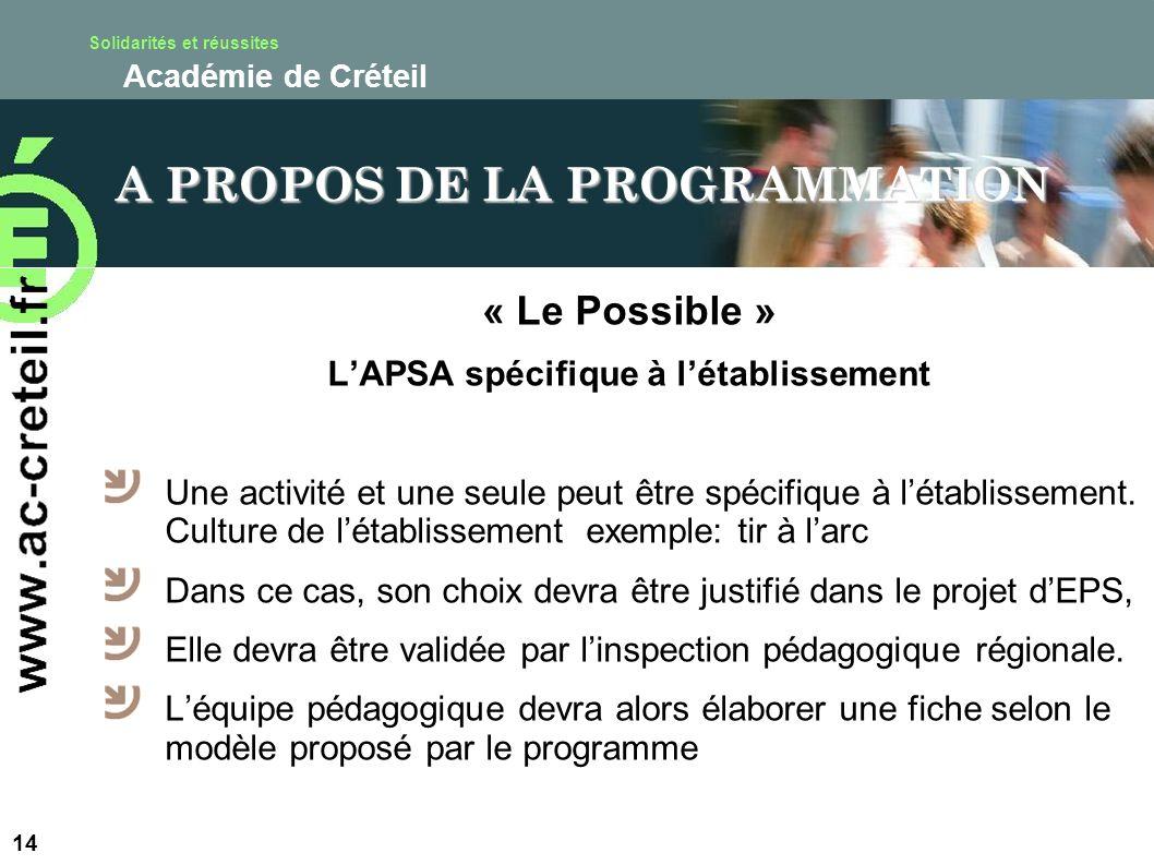 Solidarités et réussites Académie de Créteil « Le Possible » LAPSA spécifique à létablissement Une activité et une seule peut être spécifique à létabl