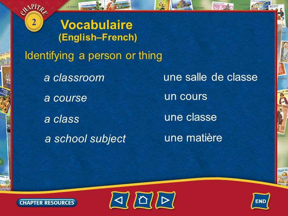 2 Vocabulaire Identifying a person or thing un lycée un copain une copine un professeur un(e) prof a teacher a friend a high school (English–French)
