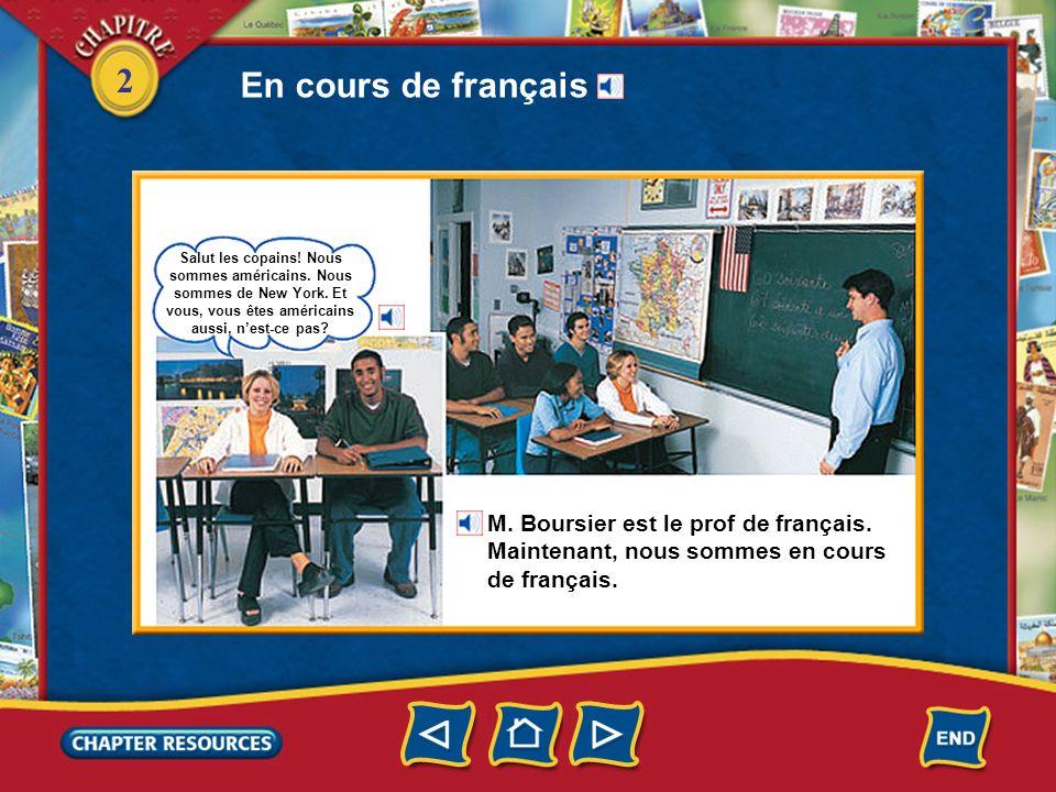 2 En cours de français Salut les copains.Nous sommes américains.