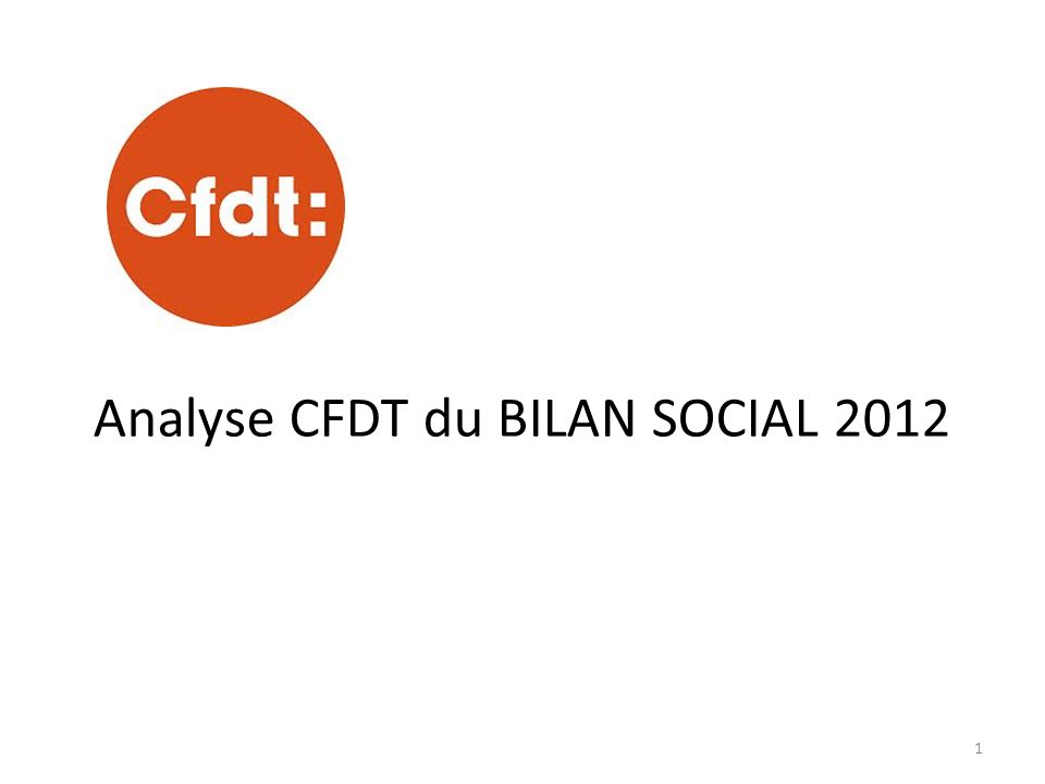 Analyse CFDT du BILAN SOCIAL 2012 1