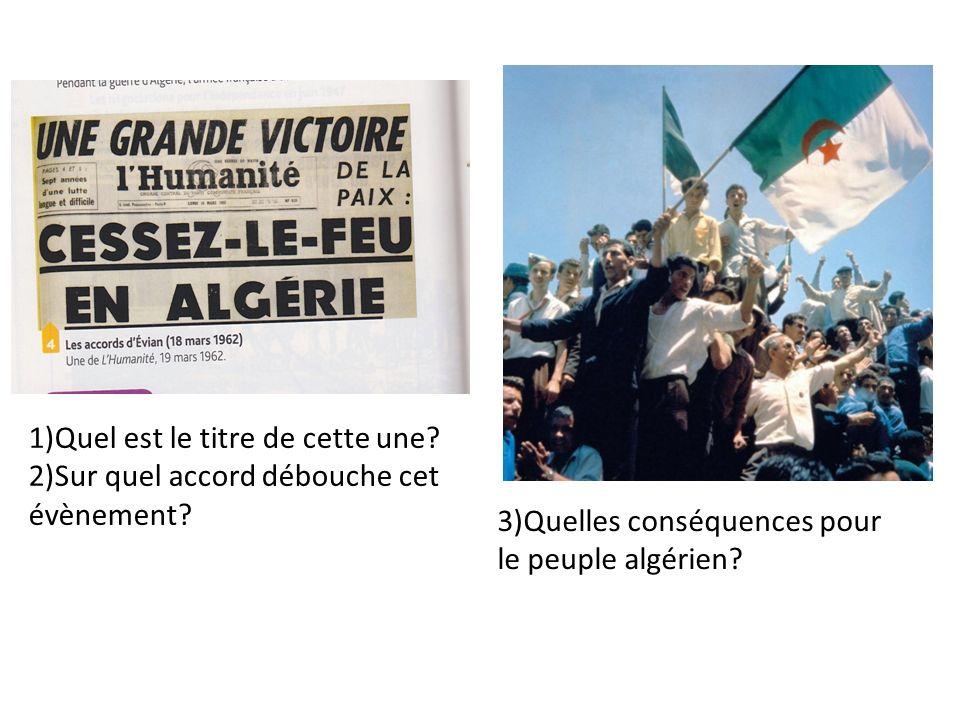 1)Quel est le titre de cette une? 2)Sur quel accord débouche cet évènement? 3)Quelles conséquences pour le peuple algérien?