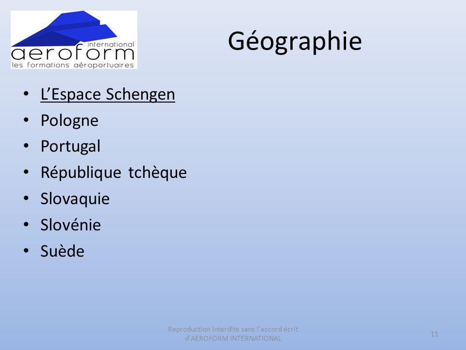 Géographie LEspace Schengen Pologne Portugal République tchèque Slovaquie Slovénie Suède 11 Reproduction Interdite sans l'accord écrit d'AEROFORM INTE