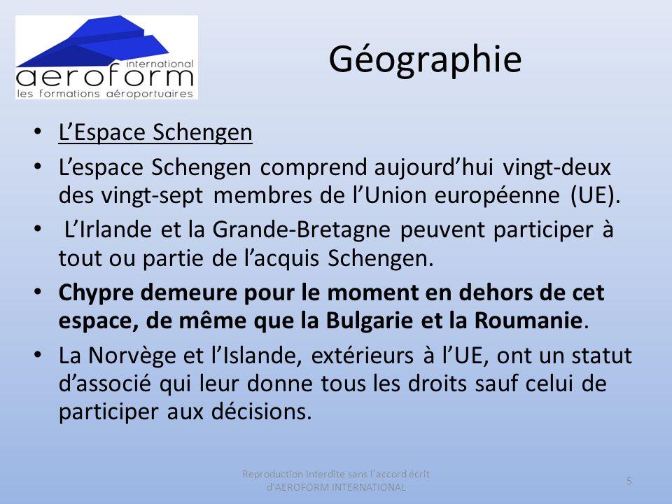 Géographie LEspace Schengen Lespace Schengen comprend aujourdhui vingt-deux des vingt-sept membres de lUnion européenne (UE). LIrlande et la Grande-Br