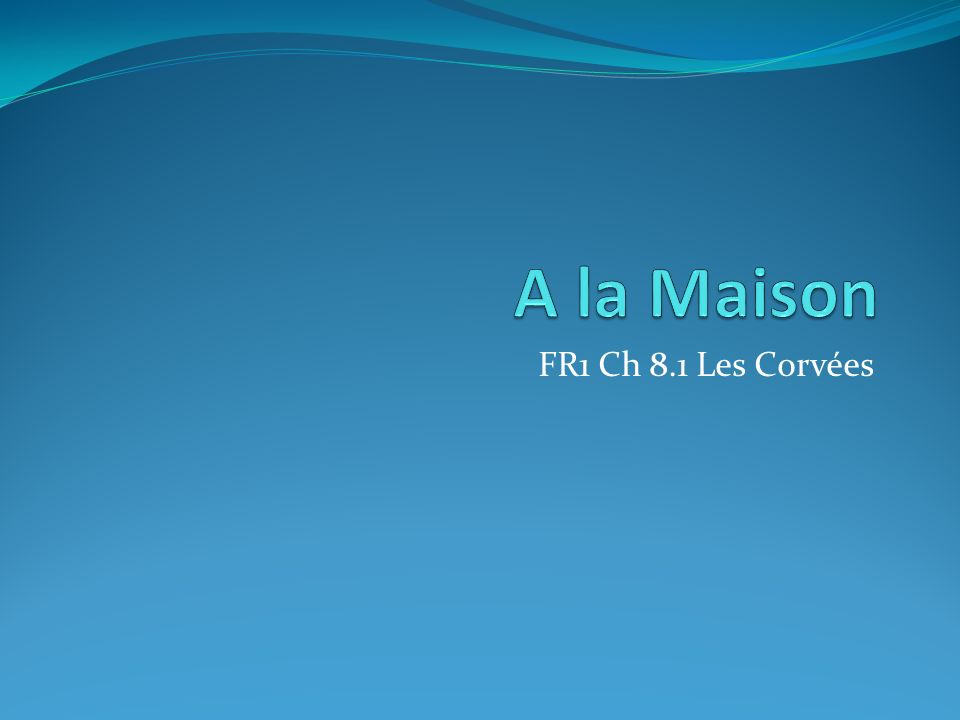 FR1 Ch 8.1 Les Corvées