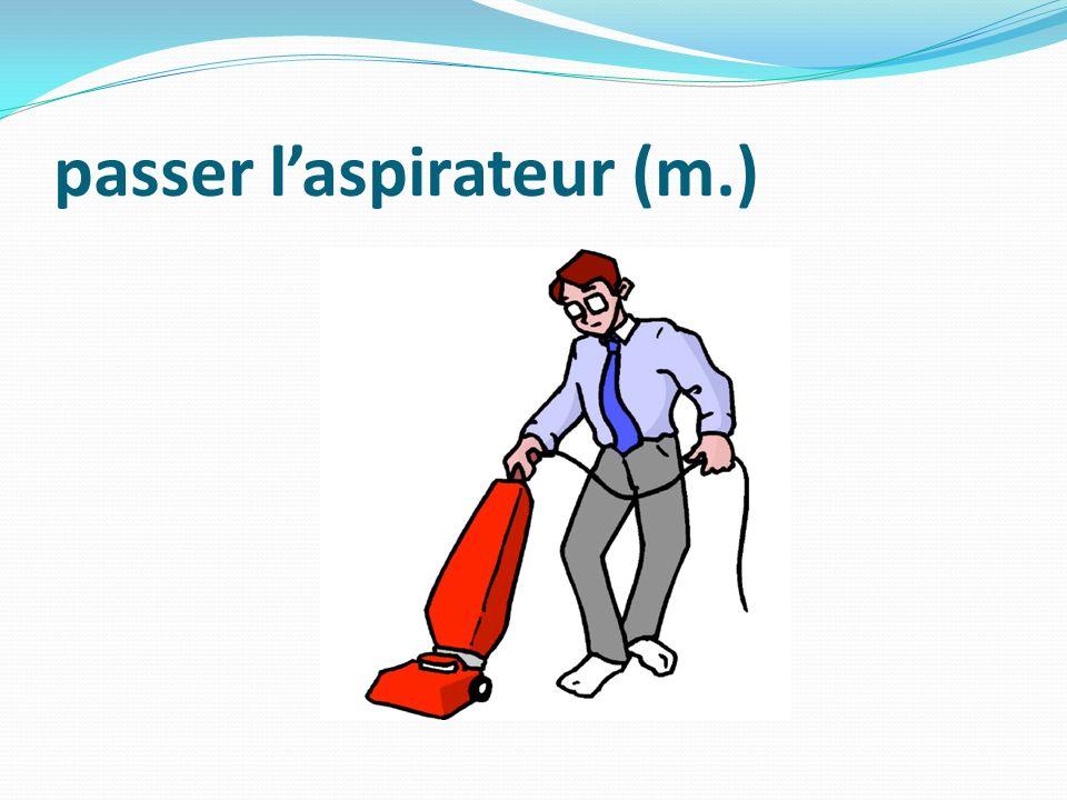 passer laspirateur (m.)