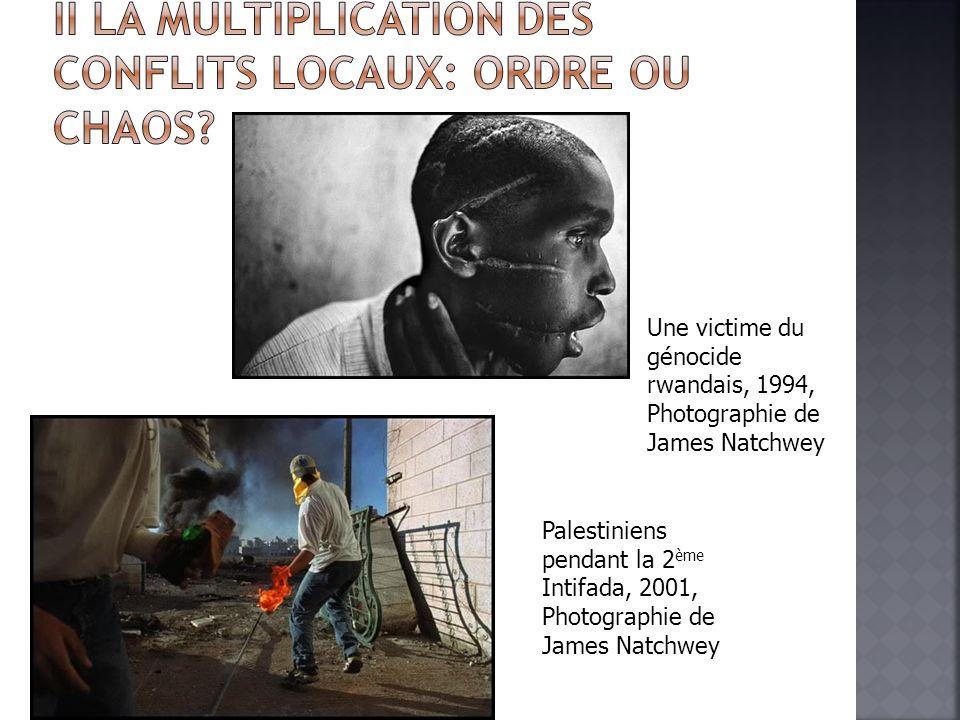 Une victime du génocide rwandais, 1994, Photographie de James Natchwey Palestiniens pendant la 2 ème Intifada, 2001, Photographie de James Natchwey