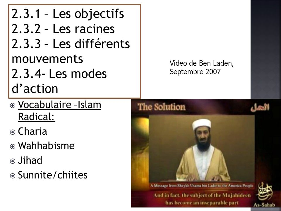 Vocabulaire –Islam Radical: Charia Wahhabisme Jihad Sunnite/chiites 2.3.1 – Les objectifs 2.3.2 – Les racines 2.3.3 – Les différents mouvements 2.3.4-