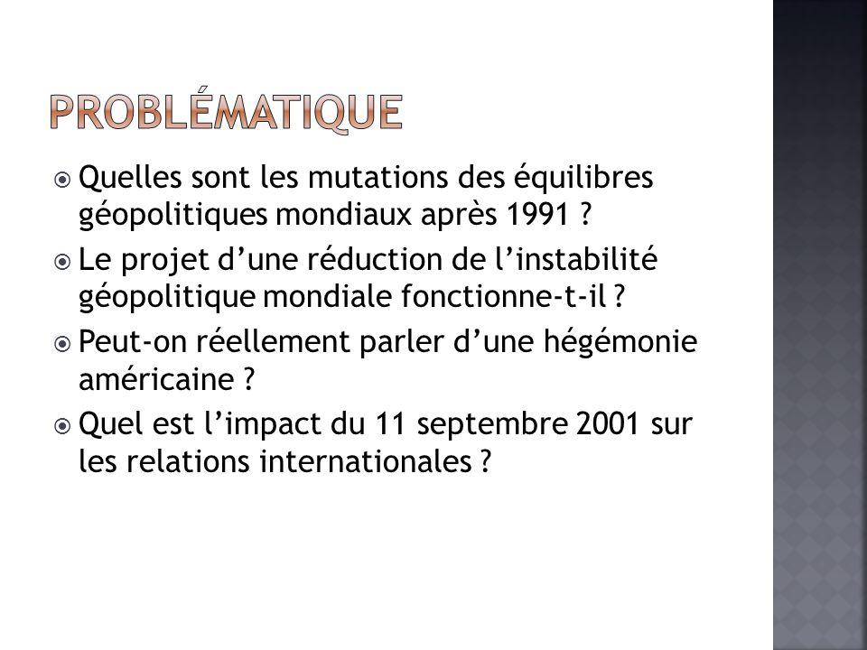 Quelles sont les mutations des équilibres géopolitiques mondiaux après 1991 .