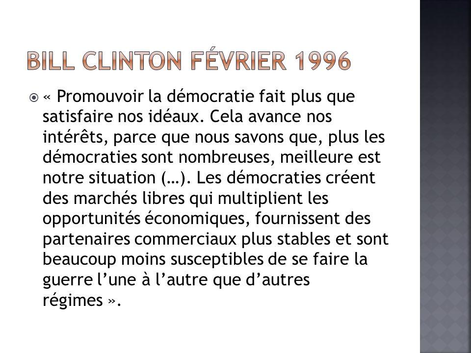 « Promouvoir la démocratie fait plus que satisfaire nos idéaux.