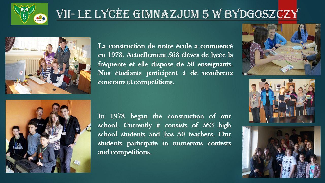VII- Le lycée Gimnazjum 5 W Bydgoszczy La construction de notre école a commencé en 1978.