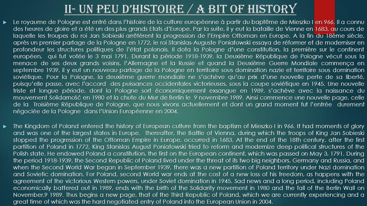 II- Un peu dhistoire / A bit of history Le royaume de Pologne est entré dans lhistoire de la culture européenne à partir du baptême de Mieszko I en 966.