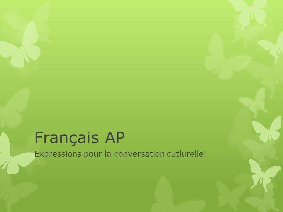 Français AP Expressions pour la conversation cutlurelle!