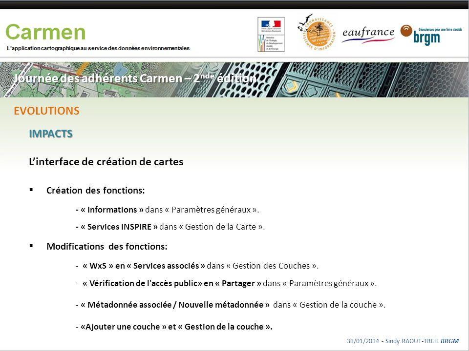 Journée des adhérents Carmen – 2 nde édition IMPACTS Linterface de création de cartes Création des fonctions: - « Informations » dans « Paramètres gén