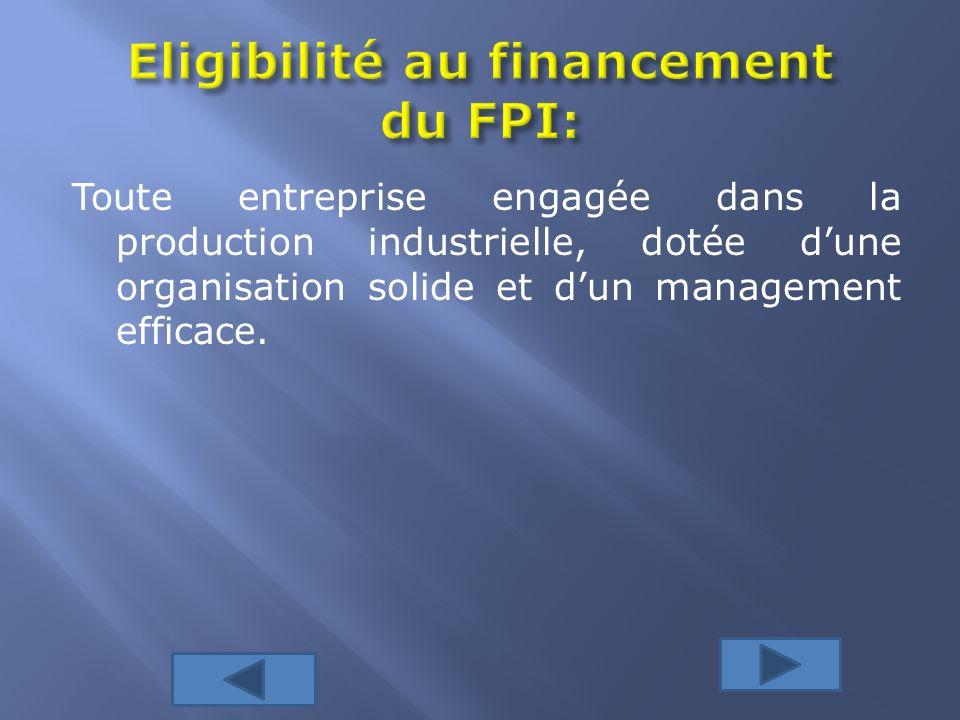 Toute entreprise engagée dans la production industrielle, dotée dune organisation solide et dun management efficace.