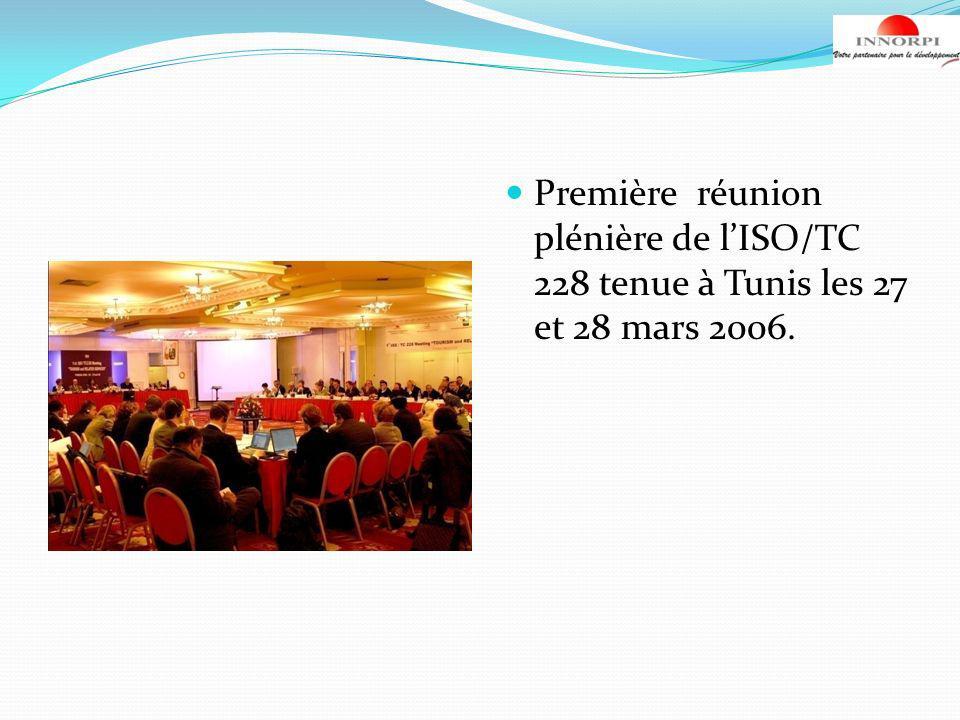 Première réunion plénière de lISO/TC 228 tenue à Tunis les 27 et 28 mars 2006.