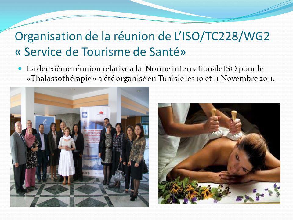 Organisation de la réunion de LISO/TC228/WG2 « Service de Tourisme de Santé» La deuxième réunion relative a la Norme internationale ISO pour le «Thala