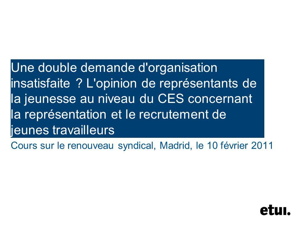 Une double demande d'organisation insatisfaite ? L'opinion de représentants de la jeunesse au niveau du CES concernant la représentation et le recrute