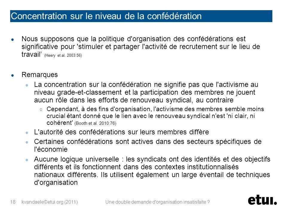 kvandaele©etui.org (2011) Une double demande d'organisation insatisfaite ? 18 Concentration sur le niveau de la confédération Nous supposons que la po