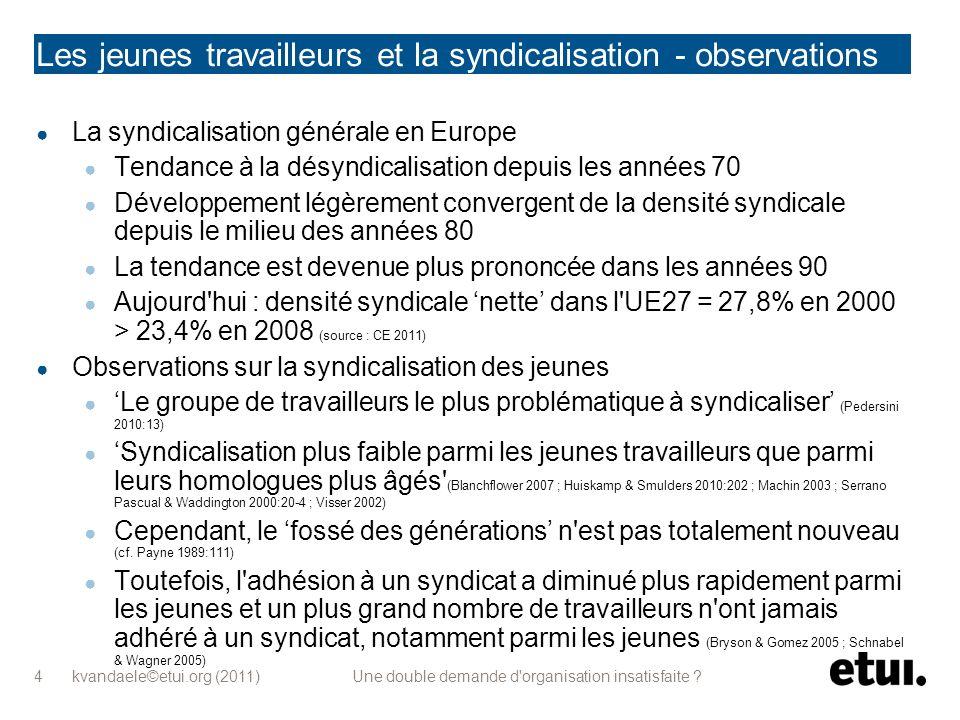 kvandaele©etui.org (2011) Une double demande d'organisation insatisfaite ? 4 Les jeunes travailleurs et la syndicalisation - observations d'ordre géné