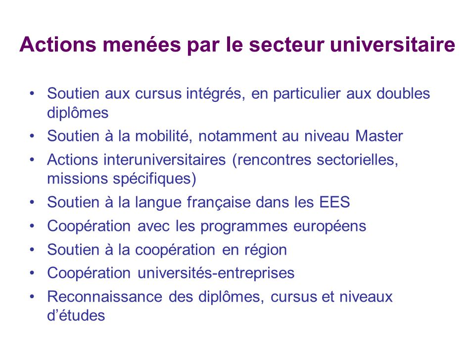 Actions menées par le secteur universitaire Soutien aux cursus intégrés, en particulier aux doubles diplômes Soutien à la mobilité, notamment au nivea