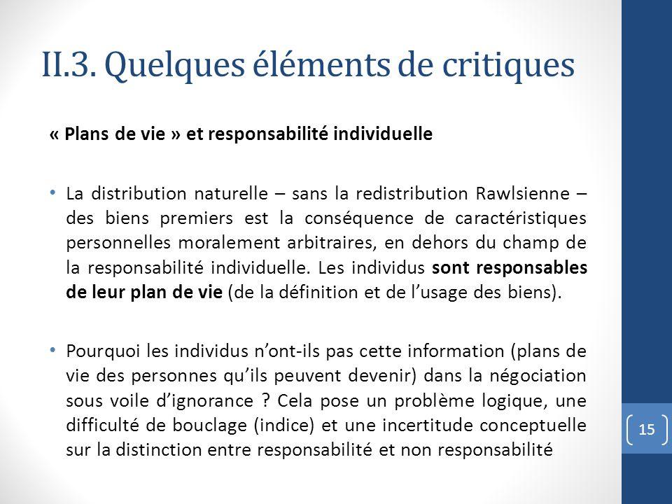II.3. Quelques éléments de critiques « Plans de vie » et responsabilité individuelle La distribution naturelle – sans la redistribution Rawlsienne – d