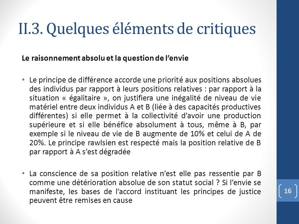 II.3. Quelques éléments de critiques Le raisonnement absolu et la question de lenvie Le principe de différence accorde une priorité aux positions abso