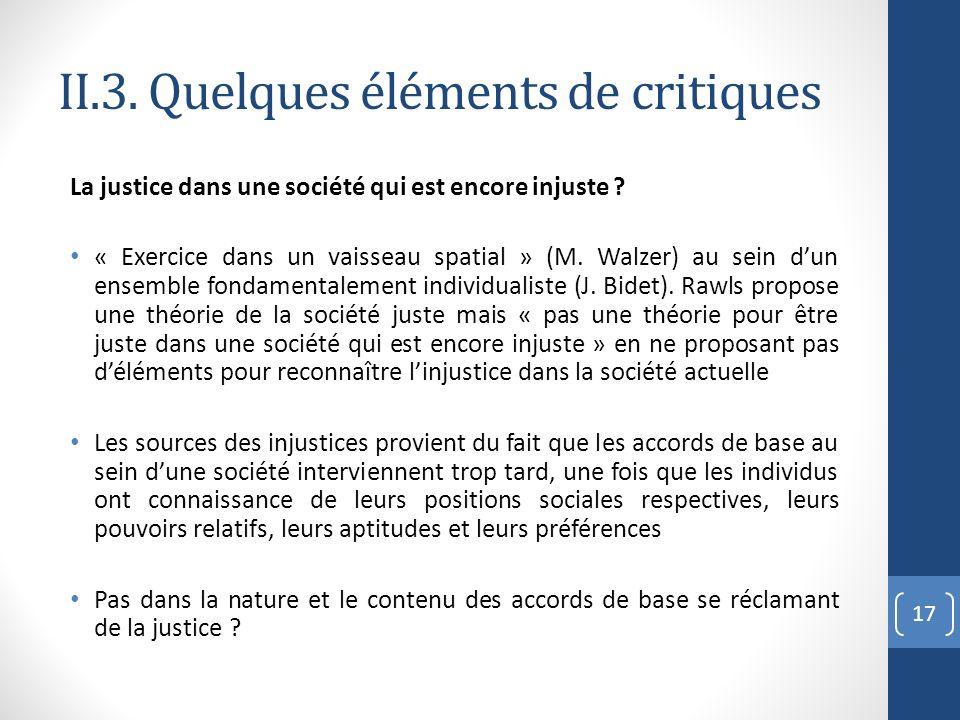 II.3. Quelques éléments de critiques La justice dans une société qui est encore injuste ? « Exercice dans un vaisseau spatial » (M. Walzer) au sein du