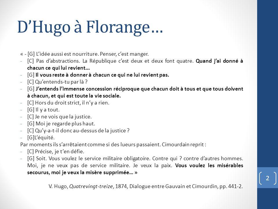 DHugo à Florange… « - [G] Lidée aussi est nourriture. Penser, cest manger. -[C] Pas dabstractions. La République cest deux et deux font quatre. Quand