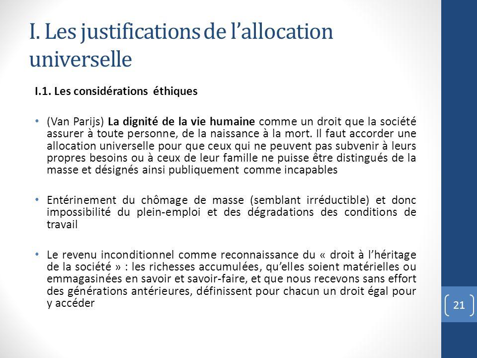 I. Les justifications de lallocation universelle I.1. Les considérations éthiques (Van Parijs) La dignité de la vie humaine comme un droit que la soci