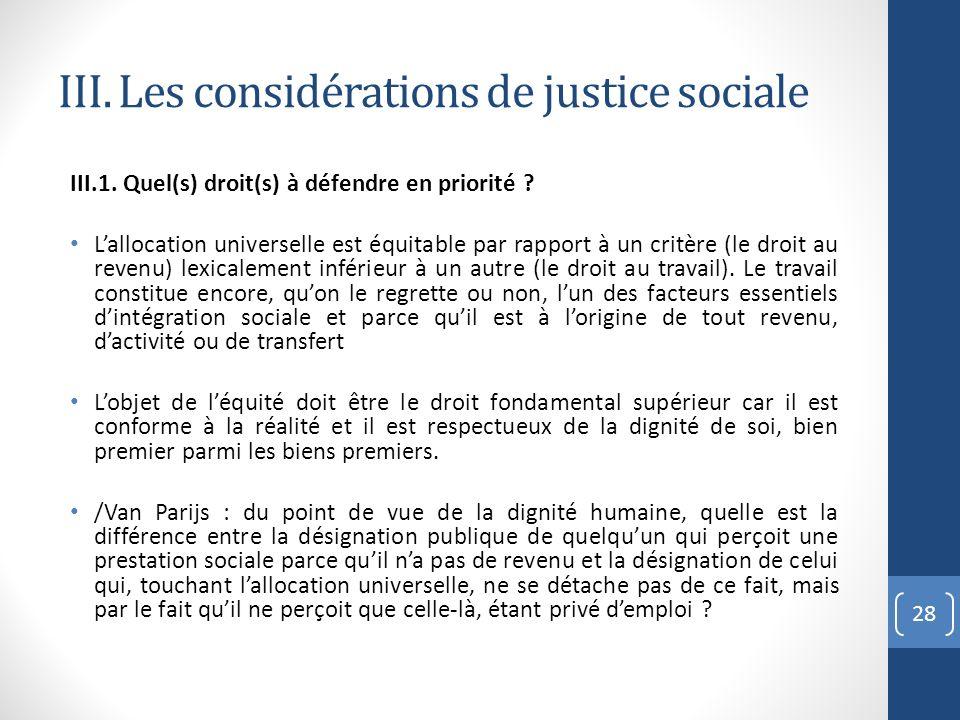III. Les considérations de justice sociale III.1. Quel(s) droit(s) à défendre en priorité ? Lallocation universelle est équitable par rapport à un cri