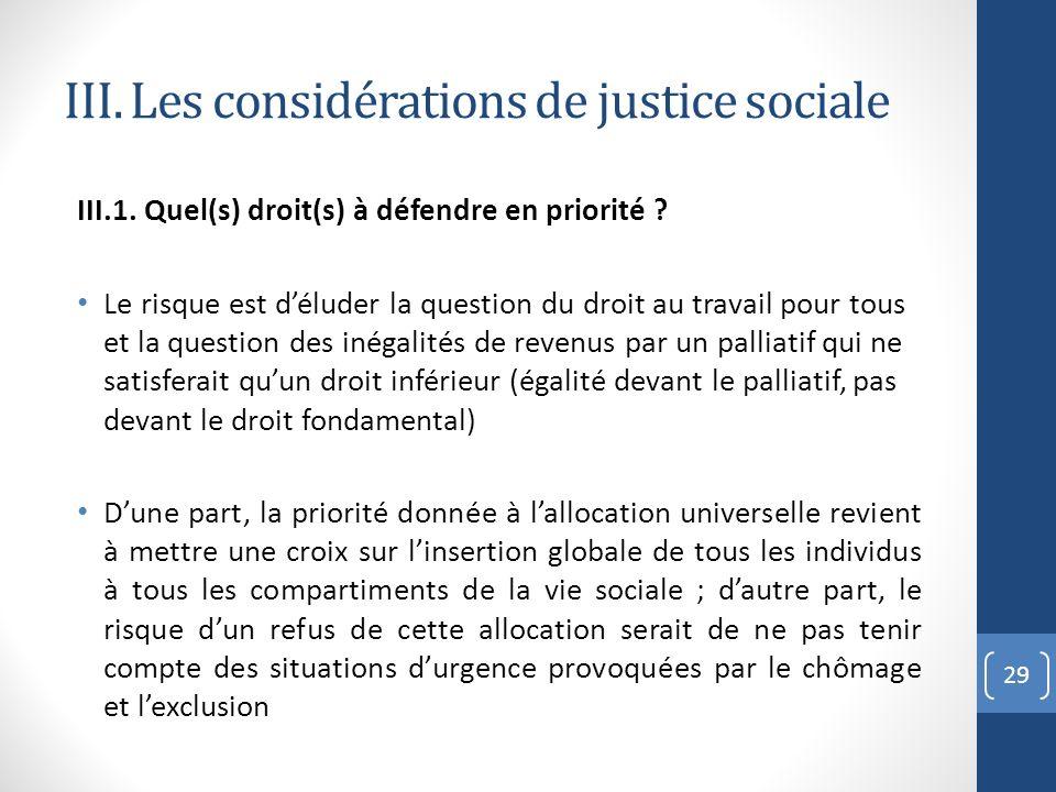 III. Les considérations de justice sociale III.1. Quel(s) droit(s) à défendre en priorité ? Le risque est déluder la question du droit au travail pour