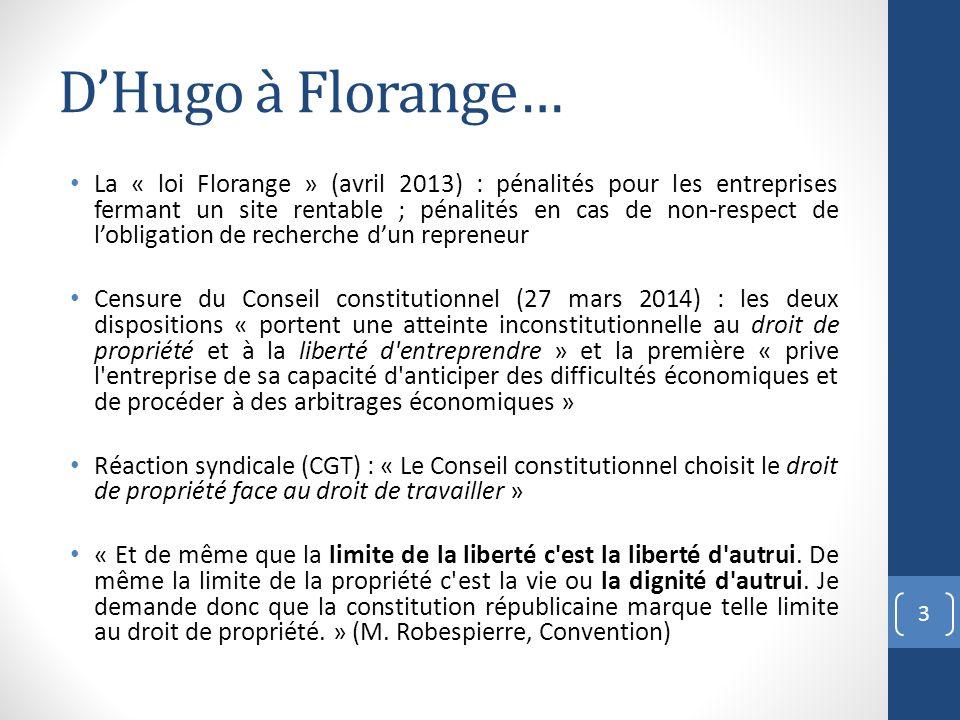 DHugo à Florange… La « loi Florange » (avril 2013) : pénalités pour les entreprises fermant un site rentable ; pénalités en cas de non-respect de lobl