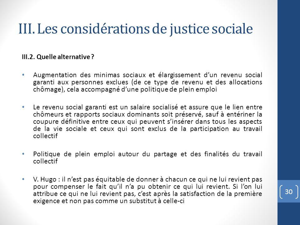 III. Les considérations de justice sociale III.2. Quelle alternative ? Augmentation des minimas sociaux et élargissement dun revenu social garanti aux
