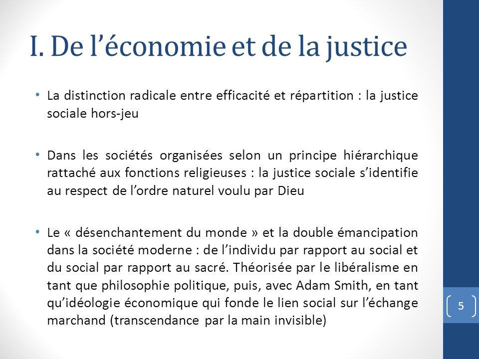 I. De léconomie et de la justice La distinction radicale entre efficacité et répartition : la justice sociale hors-jeu Dans les sociétés organisées se