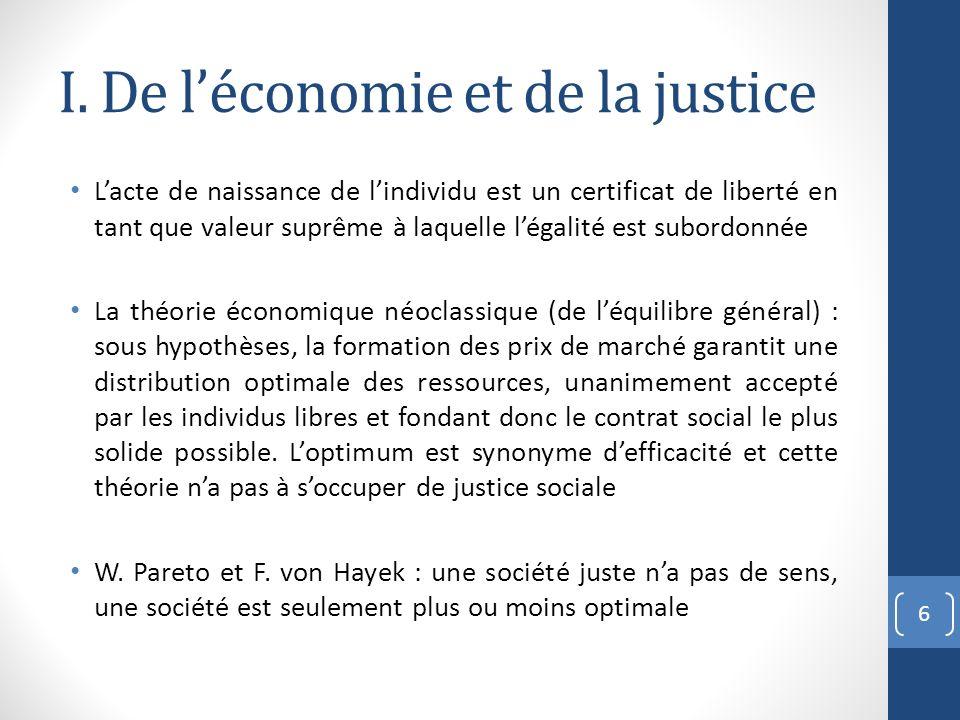 I. De léconomie et de la justice Lacte de naissance de lindividu est un certificat de liberté en tant que valeur suprême à laquelle légalité est subor
