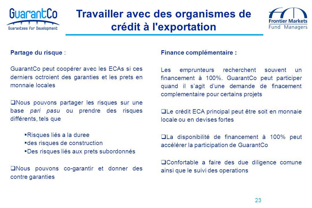 23 Travailler avec des organismes de crédit à l'exportation Partage du risque : GuarantCo peut coopérer avec les ECAs si ces derniers octroient des ga