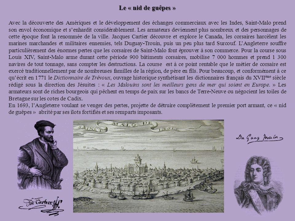 Le « nid de guêpes » Avec la découverte des Amériques et le développement des échanges commerciaux avec les Indes, Saint-Malo prend son envol économiq
