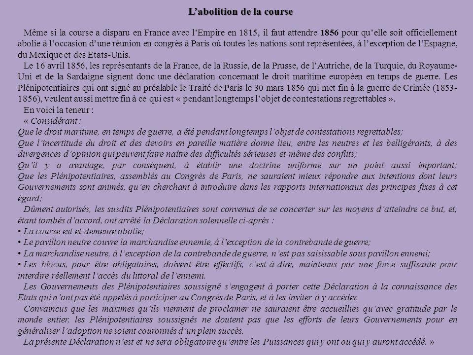 Labolition de la course Même si la course a disparu en France avec lEmpire en 1815, il faut attendre 1856 pour quelle soit officiellement abolie à loc