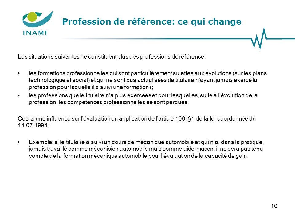 Profession de référence: ce qui change Les situations suivantes ne constituent plus des professions de référence : les formations professionnelles qui