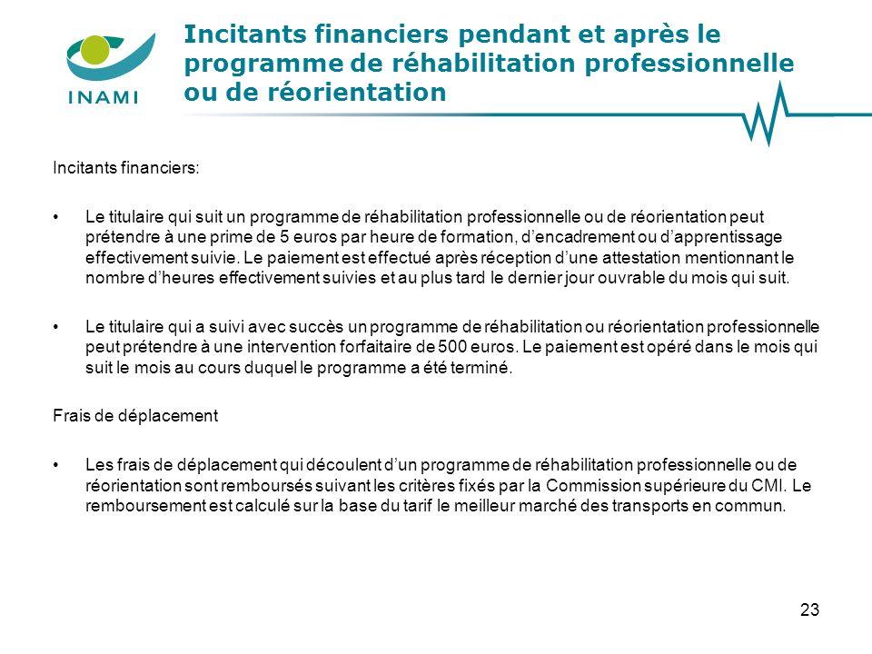 Incitants financiers pendant et après le programme de réhabilitation professionnelle ou de réorientation Incitants financiers: Le titulaire qui suit u