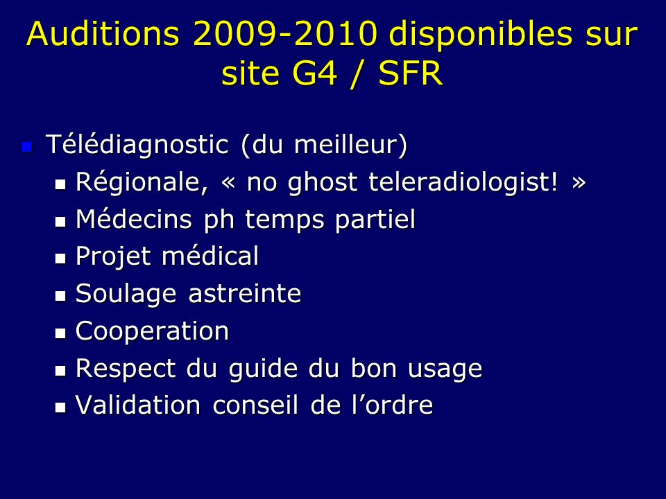 Auditions 2009-2010 disponibles sur site G4 / SFR Télédiagnostic (du meilleur) Télédiagnostic (du meilleur) Régionale, « no ghost teleradiologist! » R