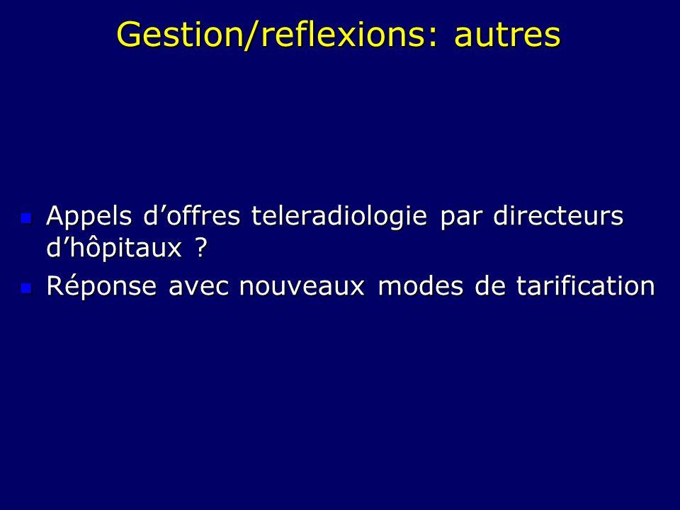 Gestion/reflexions: autres Appels doffres teleradiologie par directeurs dhôpitaux ? Appels doffres teleradiologie par directeurs dhôpitaux ? Réponse a