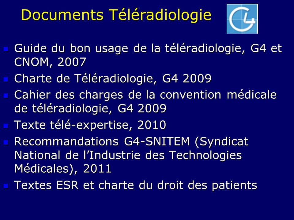 Documents Téléradiologie Guide du bon usage de la téléradiologie, G4 et CNOM, 2007 Guide du bon usage de la téléradiologie, G4 et CNOM, 2007 Charte de