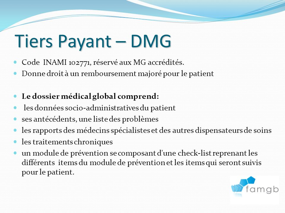 Tiers Payant – DMG Code INAMI 102771, réservé aux MG accrédités.