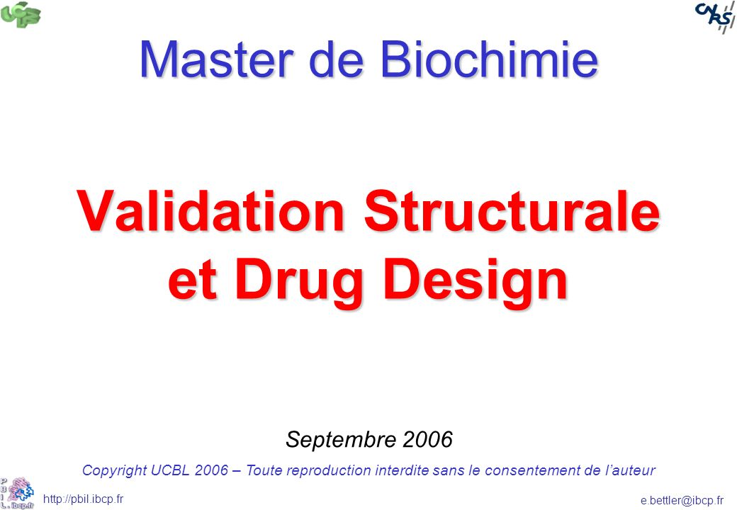 e.bettler@ibcp.fr http://pbil.ibcp.fr logP Logarithme du coefficient du rapport 1- octanol/eau (logK OW ) Permet destimer la biodisponibilité dune molécule –Équilibre hydrophile/hydrophobe –Suffisamment hydrophile pour être soluble dans le sang (eau) –Suffisamment hydrophobe pour traverser les membranes cellulaires