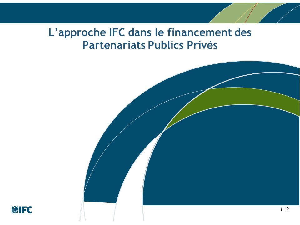 2 Lapproche IFC dans le financement des Partenariats Publics Privés